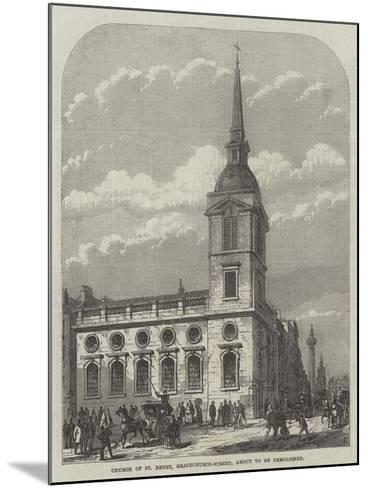 Church of St Benet, Gracechurch-Street, About to Be Demolished-Frank Watkins-Mounted Giclee Print