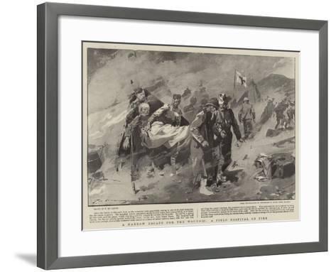 A Narrow Escape for the Wounded, a Field Hospital on Fire-Frederic De Haenen-Framed Art Print
