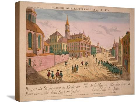 Vuë De La Rue Des Recolets De Quebec, Published C.1770S-Franz Xavier Habermann-Stretched Canvas Print