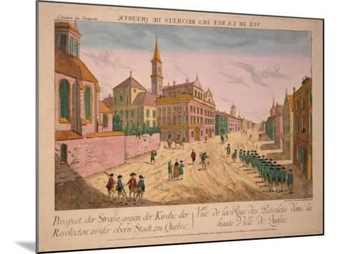 Vuë De La Rue Des Recolets De Quebec, Published C.1770S-Franz Xavier Habermann-Mounted Giclee Print