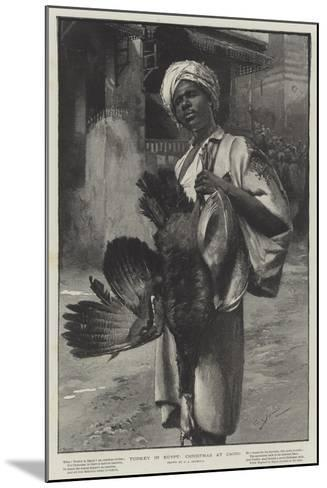 Turkey in Egypt, Christmas at Cairo-George L. Seymour-Mounted Giclee Print