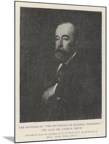 The Founder of The Dictionary of National Biography, the Late Mr George Smith-George Frederick Watts-Mounted Giclee Print