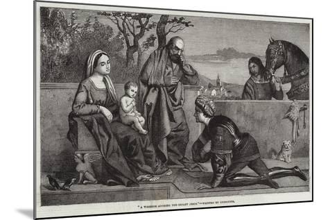 A Warrior Adoring the Infant Jesus-Giorgione-Mounted Giclee Print
