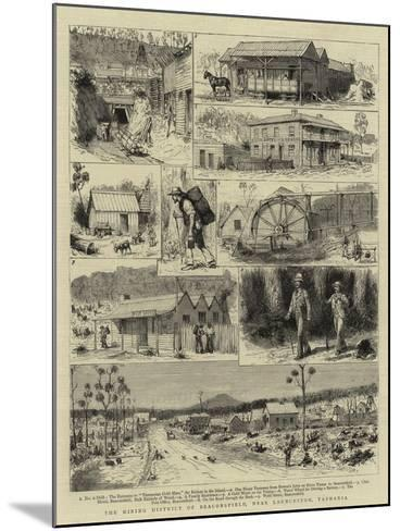 The Mining District of Beaconsfield, Near Launceston, Tasmania-Godefroy Durand-Mounted Giclee Print