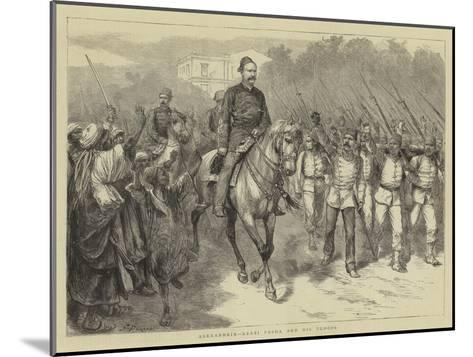 Alexandria, Arabi Pasha and His Troops-Godefroy Durand-Mounted Giclee Print