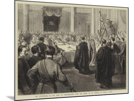 The Investiture of the Earl of Portarlington with the Order of St Patrick in Dublin Castle-Godefroy Durand-Mounted Giclee Print