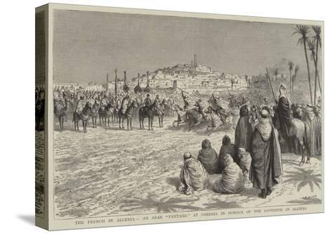 The French in Algeria, an Arab Fantasia at Gardaia in Honour of the Governor of Algiers-Godefroy Durand-Stretched Canvas Print