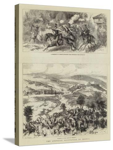 The Austrian Occupation of Bosnia-Godefroy Durand-Stretched Canvas Print