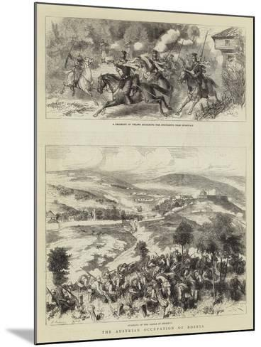The Austrian Occupation of Bosnia-Godefroy Durand-Mounted Giclee Print