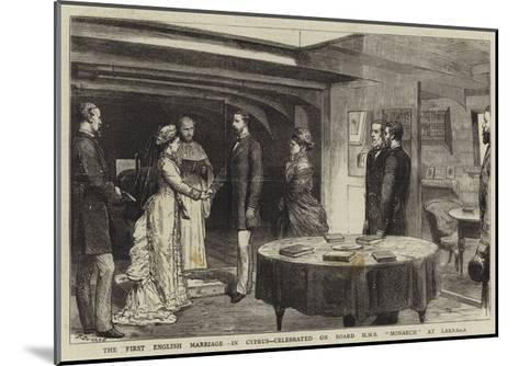 The First English Marriage in Cyprus, Celebrated on Board HMS Monarch at Larnaka-Godefroy Durand-Mounted Giclee Print