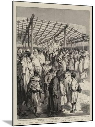 Cursing the Christians, a Ride Through the Bazaars of Fez on the Way to Tangier-Godefroy Durand-Mounted Giclee Print