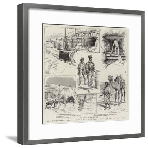 The Newly-Discovered Petroleum Wells at Gebel Zeit and Gemsah, Red Sea-Godefroy Durand-Framed Art Print