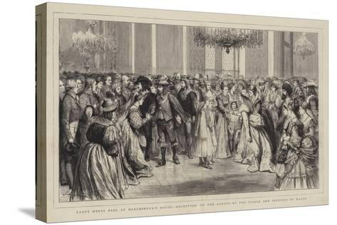 Fancy Dress Ball at Marlborough House, Reception of the Guests by the Prince and Princess of Wales-Godefroy Durand-Stretched Canvas Print