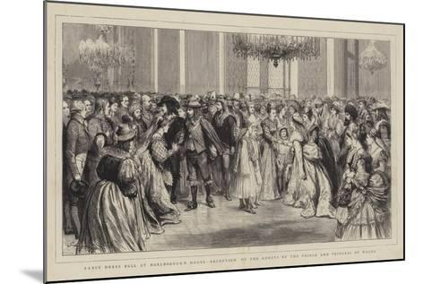 Fancy Dress Ball at Marlborough House, Reception of the Guests by the Prince and Princess of Wales-Godefroy Durand-Mounted Giclee Print