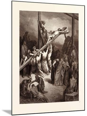 The Erection of the Cross-Gustave Dore-Mounted Giclee Print