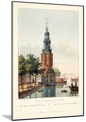Vue D'Amsterdam No.32. De Mont Albans-Toren. La Tour Dite Mont-Alban, 1825-Hendrik Gerrit ten Cate-Mounted Giclee Print
