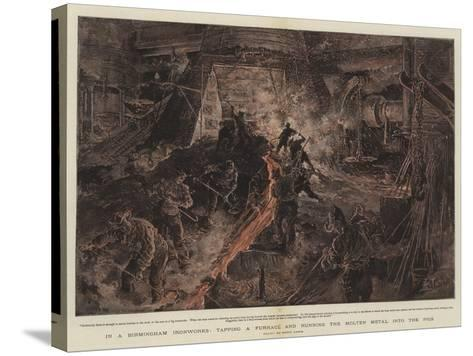 In a Birmingham Ironworks, Tapping a Furnace and Running the Molten Metal into the Pigs-Henri Lanos-Stretched Canvas Print