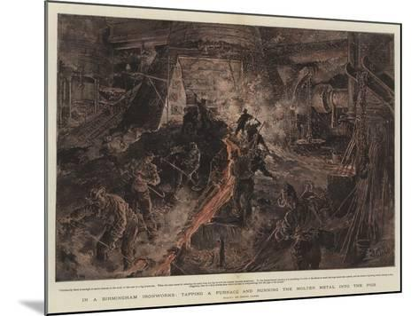 In a Birmingham Ironworks, Tapping a Furnace and Running the Molten Metal into the Pigs-Henri Lanos-Mounted Giclee Print