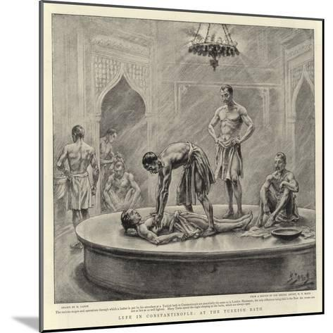Life in Constantinople, at the Turkish Bath-Henri Lanos-Mounted Giclee Print