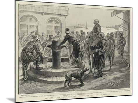 Armenia after the Massacres, around the Fountain at Mersina-Henri Lanos-Mounted Giclee Print