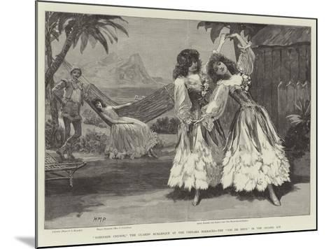 Robinson Crusoe, the Guards' Burlesque at the Chelsea Barracks, the Pas De Deux in the Second Act-Henry Marriott Paget-Mounted Giclee Print