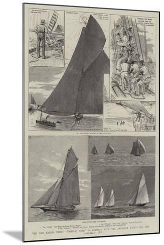 The New Racing Yacht Thistle, Built to Compete with the American Yachts for the America Cup-Henry Charles Seppings Wright-Mounted Giclee Print
