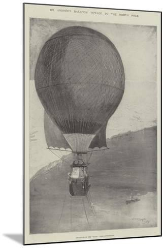 Dr Andree's Balloon Voyage to the North Pole-Henry Charles Seppings Wright-Mounted Giclee Print
