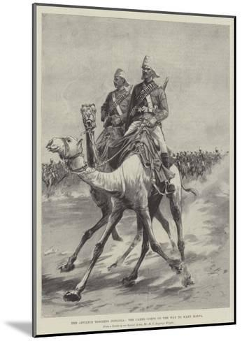 The Advance Towards Dongola, the Camel Corps on the Way to Wady Halfa-Henry Charles Seppings Wright-Mounted Giclee Print