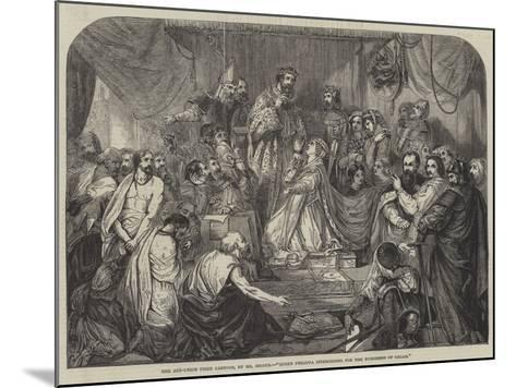 Queen Philippa Interceding for the Burgesses of Calais-Henry Courtney Selous-Mounted Giclee Print