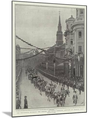 The Procession Entering the Strand, the Royal Carriage Arriving at Charing Cross-Henry Marriott Paget-Mounted Giclee Print