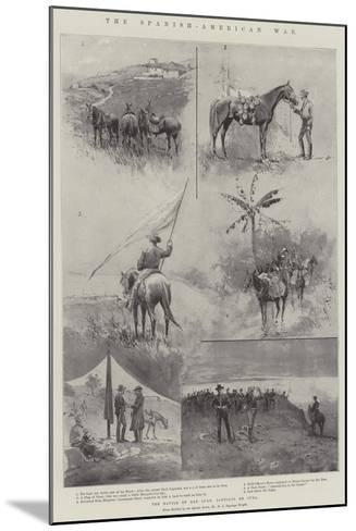 The Spanish-American War, the Battle of San Juan, Santiago De Cuba-Henry Charles Seppings Wright-Mounted Giclee Print
