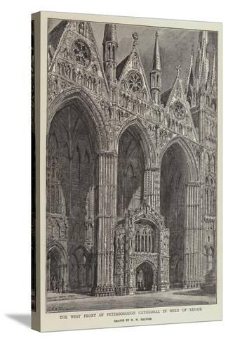 The West Front of Peterborough Cathedral in Need of Repair-Henry William Brewer-Stretched Canvas Print