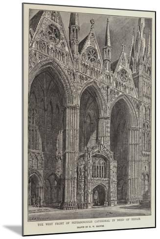 The West Front of Peterborough Cathedral in Need of Repair-Henry William Brewer-Mounted Giclee Print