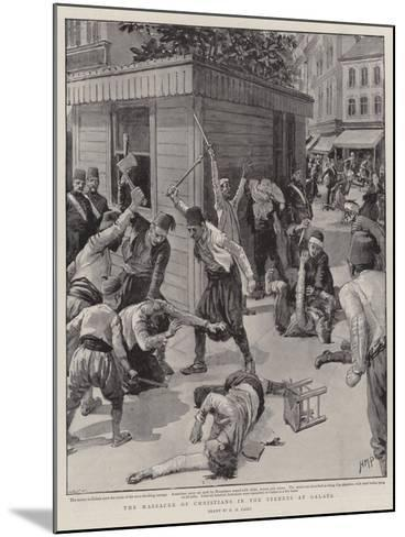 The Massacre of Christians in the Streets at Galata-Henry Marriott Paget-Mounted Giclee Print