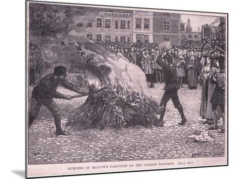 Burning of Blount's Pamphlets by the Common Hangman-Henry Marriott Paget-Mounted Giclee Print