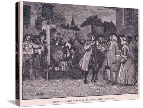 Drinking the Health of Dr Saheverell AD 1710-Henry Marriott Paget-Stretched Canvas Print