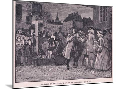 Drinking the Health of Dr Saheverell AD 1710-Henry Marriott Paget-Mounted Giclee Print