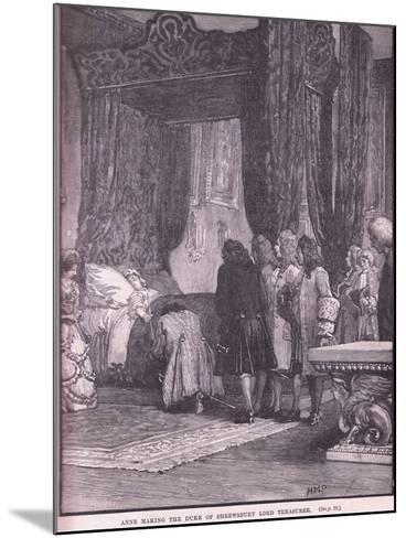 Anne Making the Duke of Shrewsbury Lord Treasurer Ad 1714-Henry Marriott Paget-Mounted Giclee Print