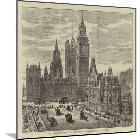 St Stephen's Club, on the Victoria Embankment, Westminster-Henry William Brewer-Mounted Giclee Print