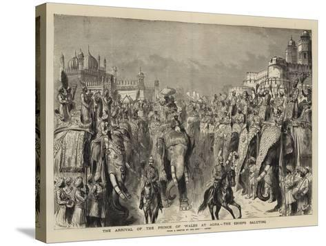 The Arrival of the Prince of Wales at Agra, the Chiefs Saluting-Henry William Brewer-Stretched Canvas Print