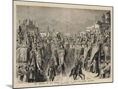 The Arrival of the Prince of Wales at Agra, the Chiefs Saluting-Henry William Brewer-Mounted Giclee Print