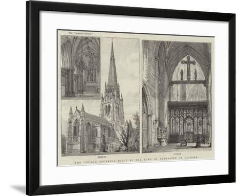 The Church Recently Built by the Duke of Newcastle at Clumber-Henry William Brewer-Framed Art Print