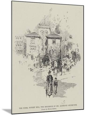 The Pines, Putney Hill, the Residence of Mr Algernon Swinburne-Herbert Railton-Mounted Giclee Print