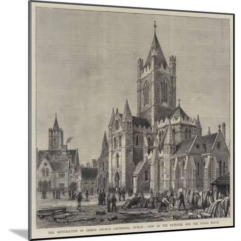 The Restoration of Christ Church Cathedral, Dublin, View of the Exterior and the Synod House-Henry William Brewer-Mounted Giclee Print