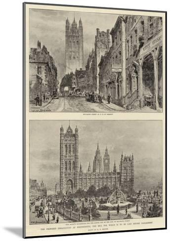The Proposed Embankment at Westminster, the Bill for Which Is to Be Laid before Parliament-Henry William Brewer-Mounted Giclee Print