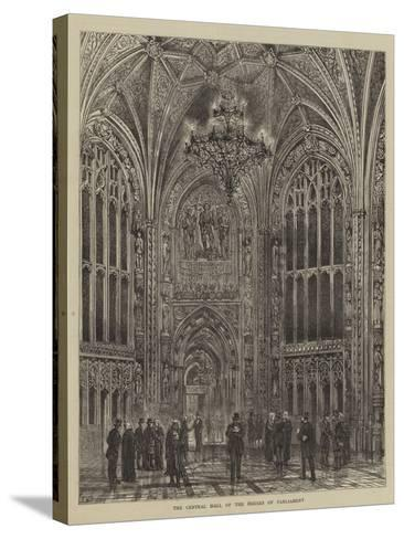 The Central Hall of the Houses of Parliament-Henry William Brewer-Stretched Canvas Print