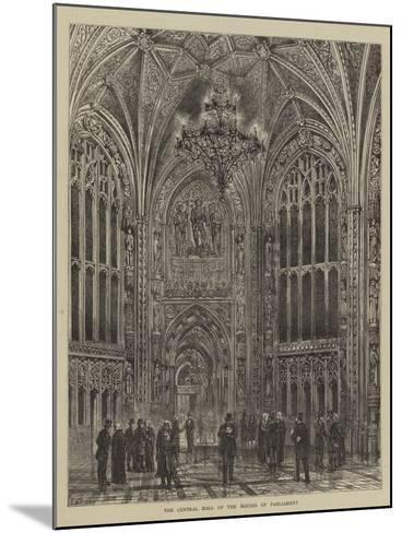 The Central Hall of the Houses of Parliament-Henry William Brewer-Mounted Giclee Print