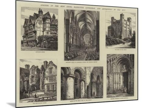 Opening of the New Choir, Rochester Cathedral and Antiquities in the City-Henry William Brewer-Mounted Giclee Print