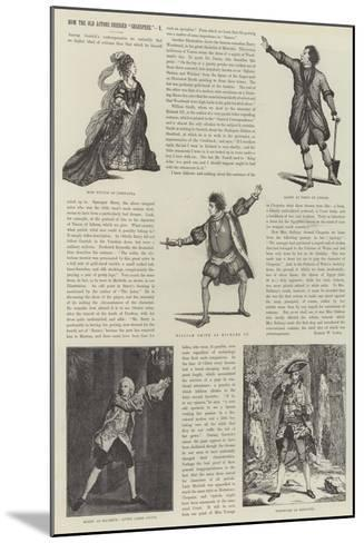 How the Old Actors Dressed Shakspere-James Godwin-Mounted Giclee Print