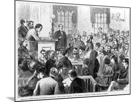 Maryland - Scene in the Court-House at Annapolis - Trial of Mrs Wharton on the Charge of Murdering-James E. Taylor-Mounted Giclee Print